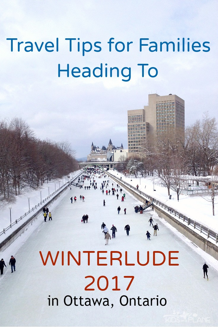 Top travel tips for families heading to Winterlude in Ottawa Ontario 2017