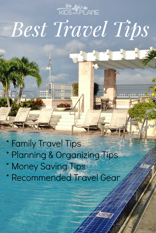 Best Travel Tips from KidsOnAPlane.com - family travel tips, planning and organizing tips, money saving advice and recommended travel gear