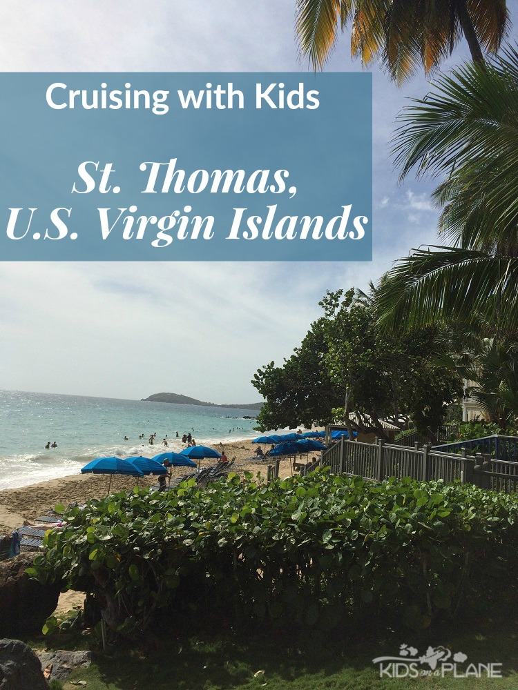 Cruising with Kids - Best Things to Do in St Thomas with Toddlers and Kids when you have limited time in Charlotte Amalie