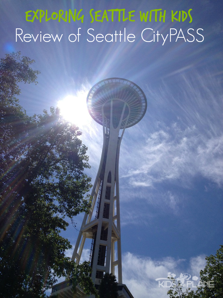 Exploring Seattle with Kids - Overview of the Seattle CityPASS