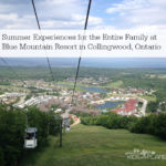 Blue Mountain Resort in Collingwood Ontario - Summer Activities for Families - Open Air Gondola