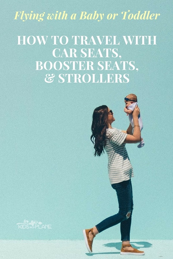 Flying with Car Seats and Strollers - Tips for Parents with Babies and Toddlers
