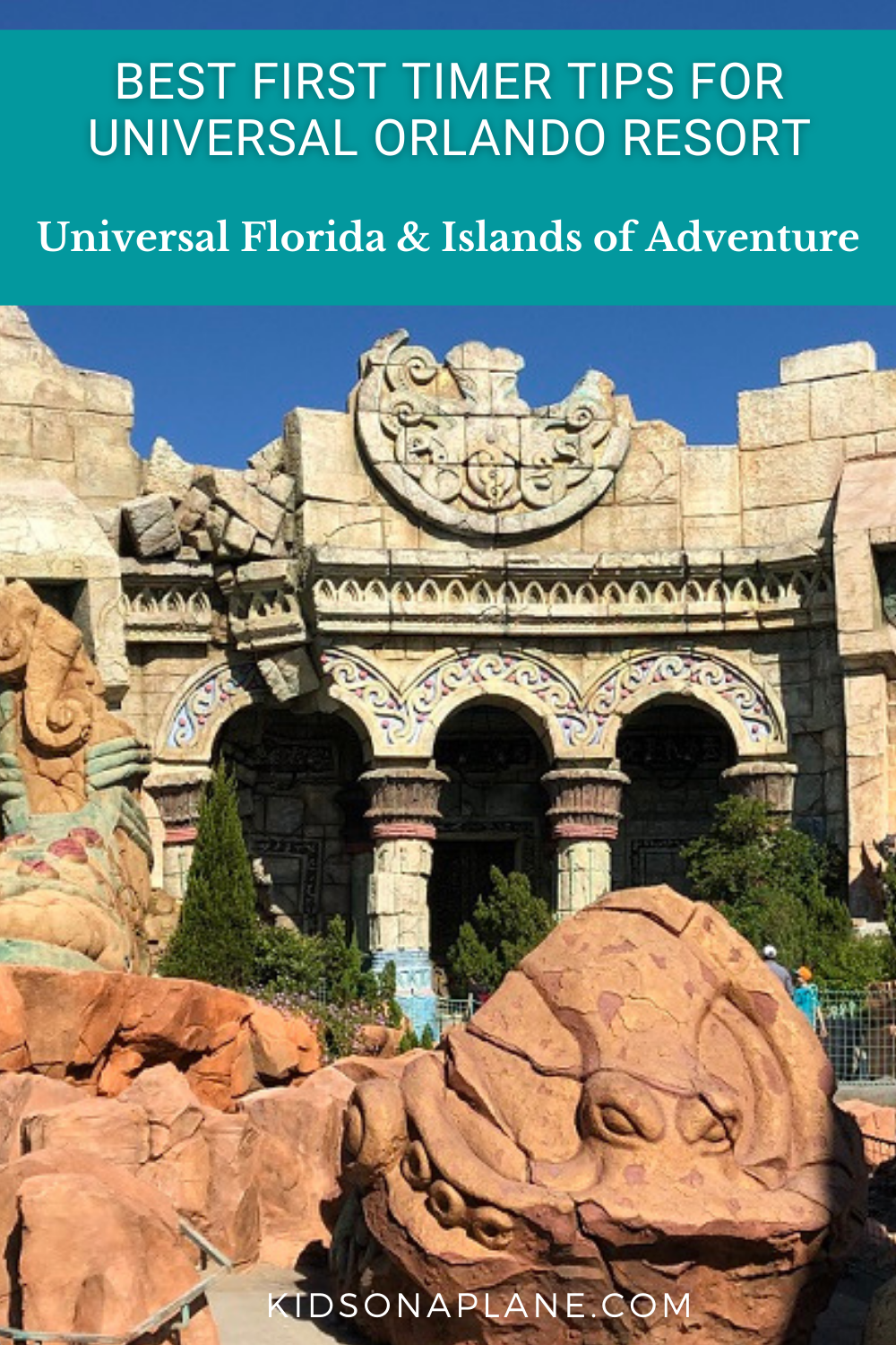 Best First Time Visitor Tips - Universal Florida and Islands of Adventure - Orlando with Kids