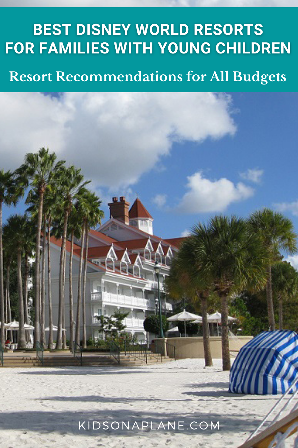 Disney World Resort Recommendations for Families with Young Children for All Budgets