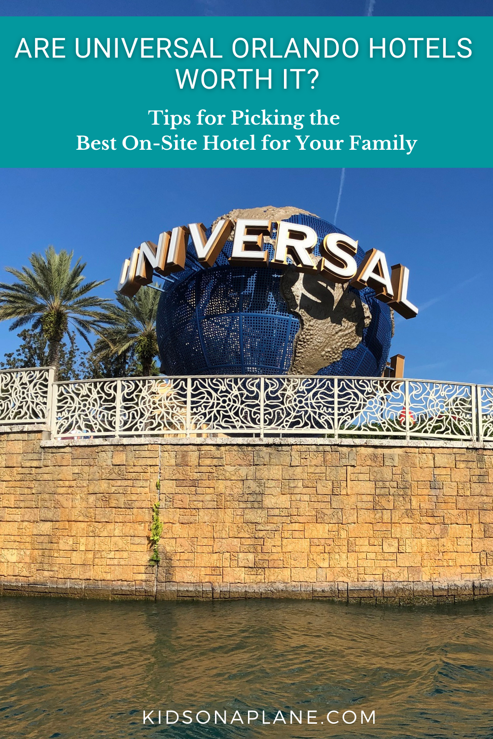 Universal Orlando Hotels - Are they really worth it and tips for choosing the best one for your family