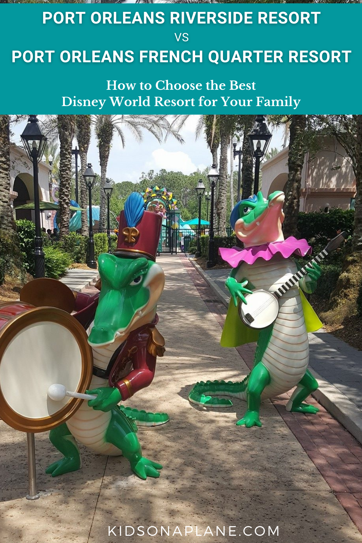 Port Orleans Riverside vs Port Orleans French Quarter - Which Disney World Resort is Best for Your Family