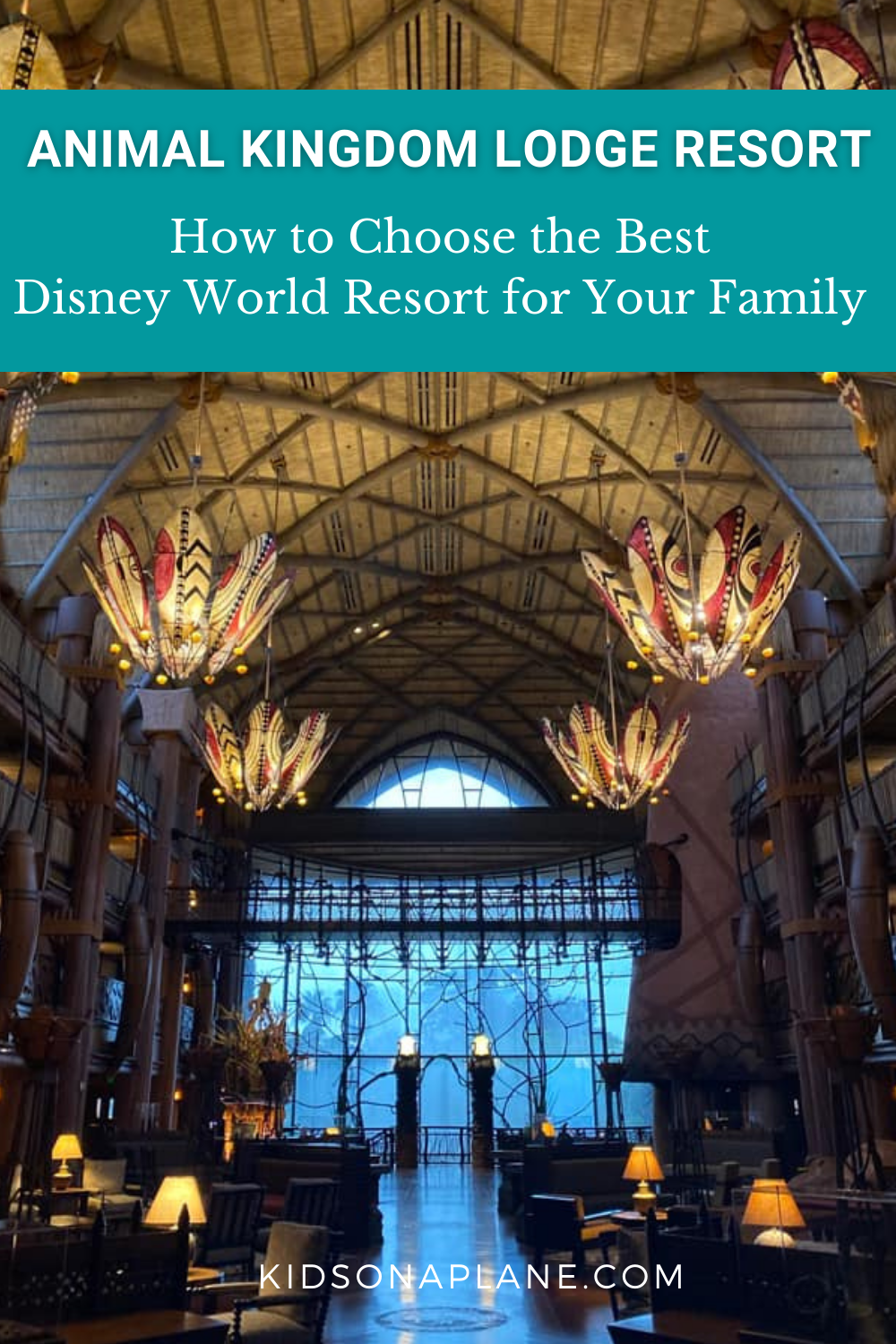 Animal Kingdom Lodge - How to Choose the Best Disney World Resort for Your Family